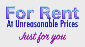 Sign: For Rent at Unreasonable Prices Just for You